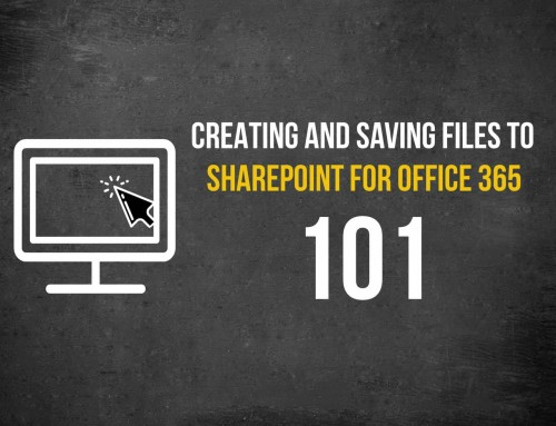 Creating and saving files to SharePoint for Office 365 – 101