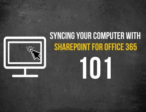 Syncing your computer with SharePoint for Office 365 – 101